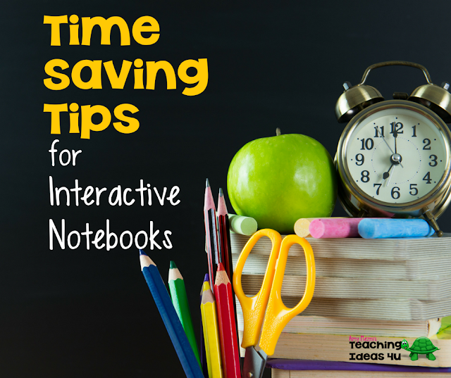 7 Time Saving Tips for Interactive Notebooks - Concerned that INBs will take too much class time? Post discusses 7 ways teachers can save time using INBS .