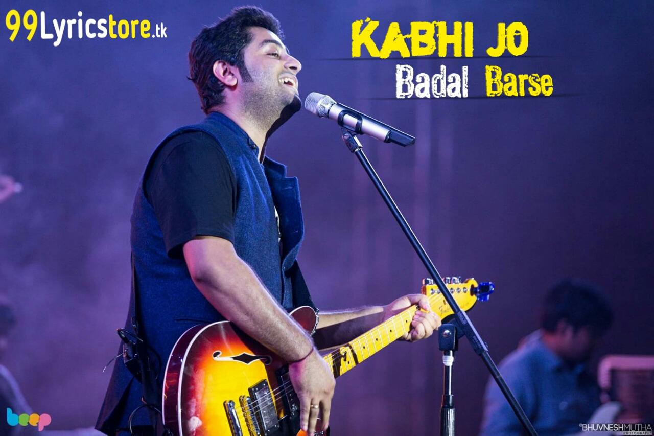 Arijit Singh Best Song Lyrics, Kabhi Jo Badal Barse Jackpot(2013) Lyrics