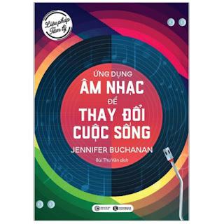 Liệu Pháp Tâm Lý - Ứng Dụng Âm Nhạc Để Thay Đổi Cuộc Sống ebook PDF EPUB AWZ3 PRC MOBI