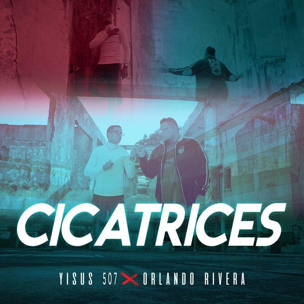 Yisus 507 – Cicatrices (Feat.Orlando Rivera) (Single) 2021 (Exclusivo WC)