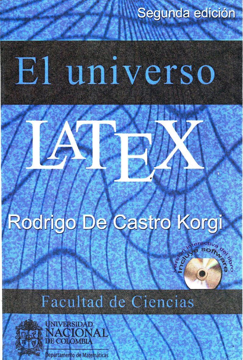 El universo LATEX, 2da Edición – Rodrigo De Castro Korgi