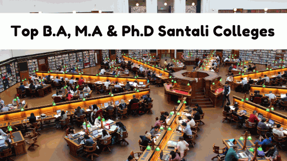 Top B.A, M.A & Ph.D Santali Colleges In India
