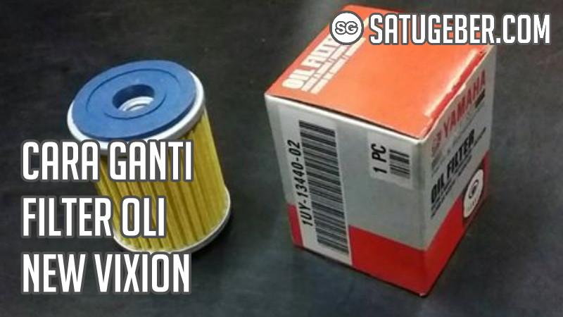 gambar cara ganti filter oli dan oli baru old all new vixion r