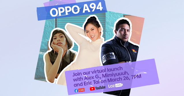 Alex Gonzaga, Mimiyuuuh, and Eruption Headlines the  OPPO A94 Livestream on March 26