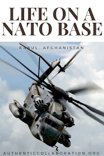 Life on a NATO Base from authenticcollaboration.org #teachingabroad #military #afghanistan