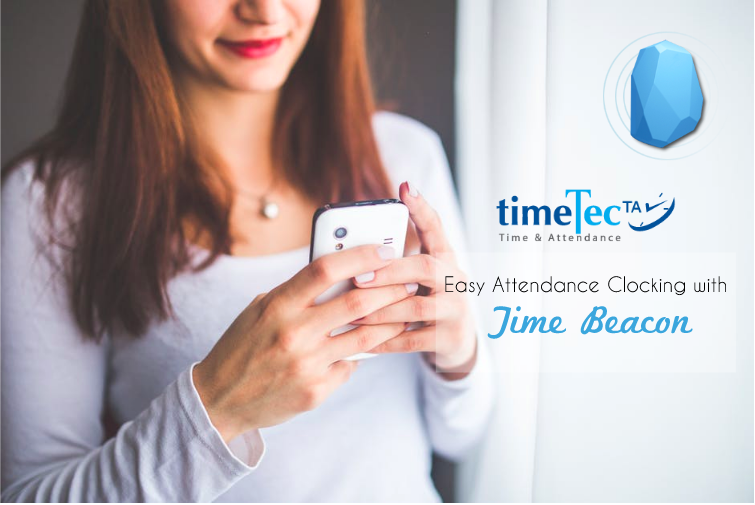 Attendance Clocking Made Simple with Time Beacon   TimeTec Blog