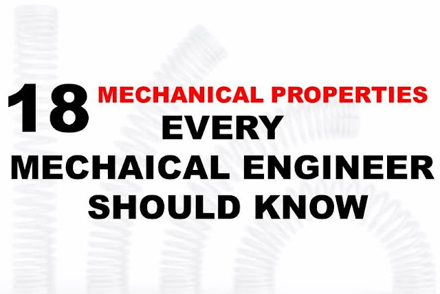 18 Mechanical Properties Which Every Mechanical Engineer Should Know