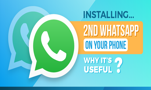 Installing 2nd Whatsapp on Your Phone – Why It's Useful? #infographic