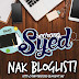 Seorang Syed Nak Bloglist !