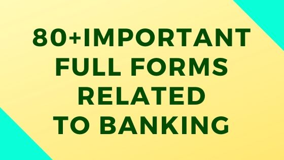 80+ Important Abbreviations related to Banking very crucial for exams