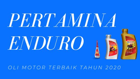 Pertamina Enduro Oli Motor Terbaik