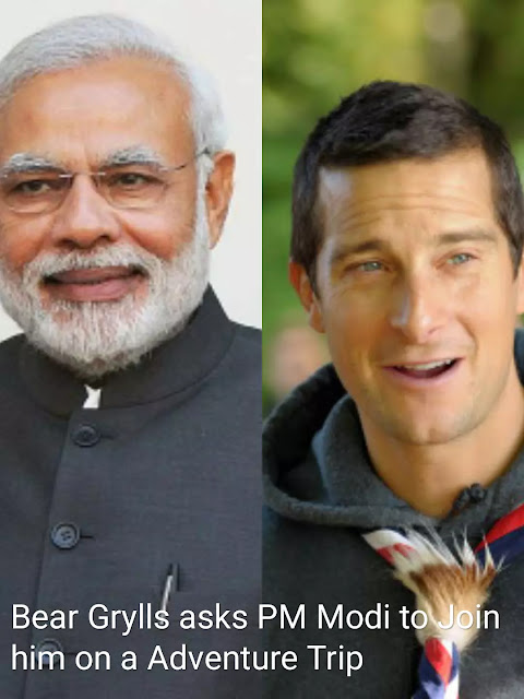 PM Narendra Modi Latest News : Indian PM To flock Bear Grylls in wild
