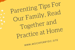 Parenting Tips For Our Family, Read Together and Practice at Home