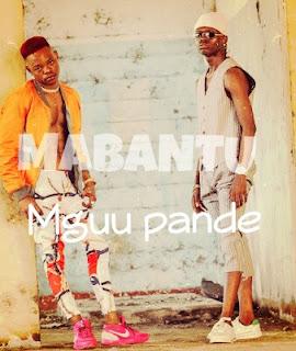 AUDIO | Mabantu _ Mguu Pande mp3 | download