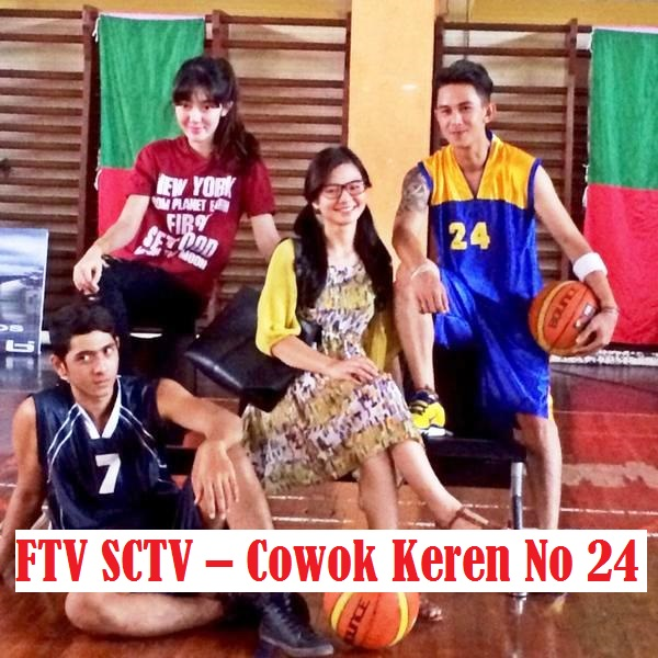 Daftar Nama Pemain FTV Cowok Keren No 24 SCTV Lengkap