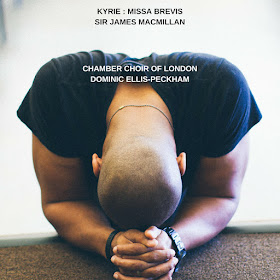 James MacMillan - Kyrie from Missa Brevis - Chamber CHoir of London
