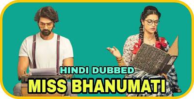 Miss Bhanumati Hindi Dubbed Movie