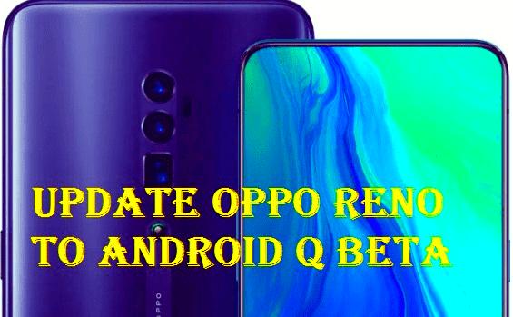 تفليش، وتحديث ،جهاز، أوبو ،.Firmware، Update، Oppo ،Reno، Android، Q Beta