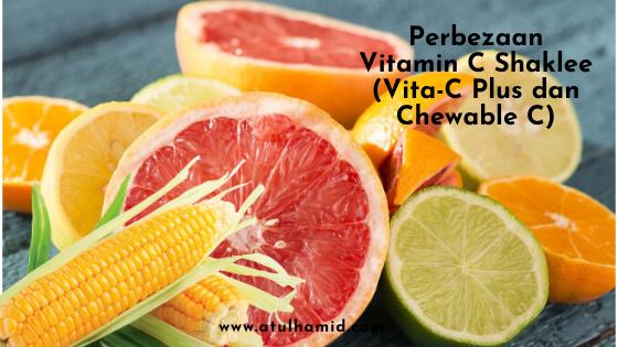 Perbezaan Vitamin C Shaklee (Vita-C Plus dan Chewable C)