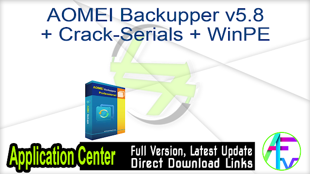 AOMEI Backupper v5.8 + Crack-Serials + WinPE