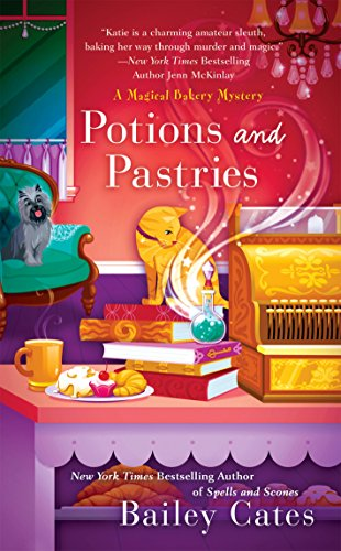 Potions and Pastries, by Bailey Cates