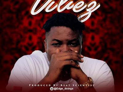 DOWNLOAD MP3: Edge - Vibez