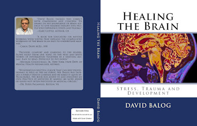 https://www.amazon.com/Healing-Brain-Stress-Trauma-Development/dp/1535179058/ref=sr_1_3?ie=UTF8&qid=1495754567&sr=8-3&keywords=david+balog
