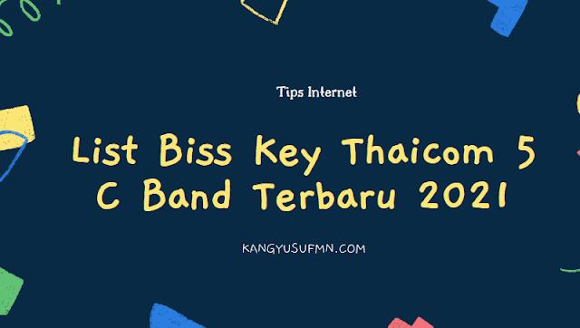 List Biss Key Thaicom 5 C Band Terbaru 2021