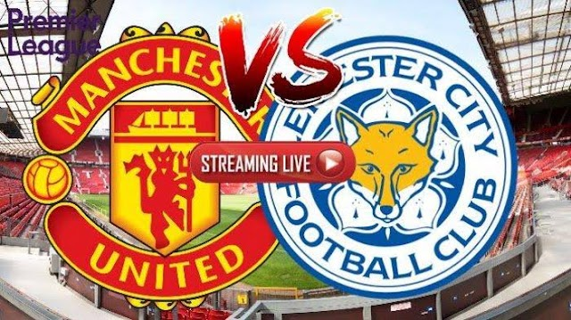 Man Utd Vs Leicester city live match Preview And Info