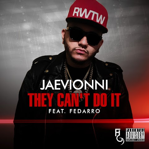 SONG REVIEW: Jaevionni - They Can't Do It ft. Fedarro