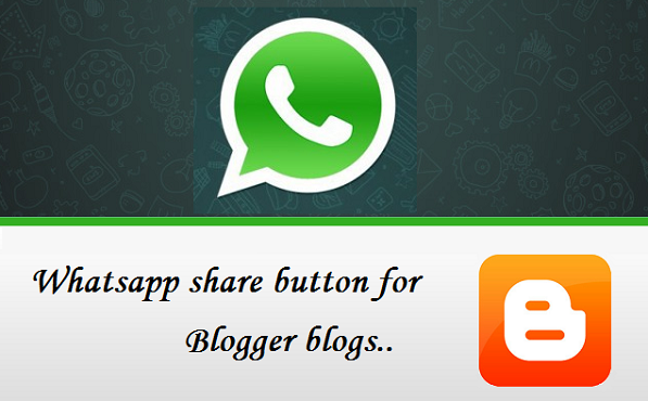 How To Add WhatsApp Share Button on Blogger [Easy Methods