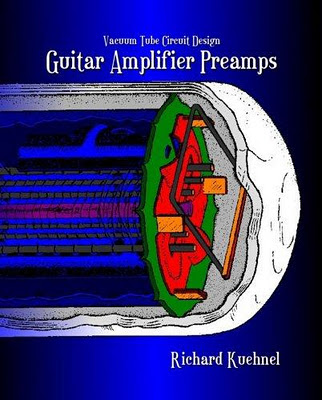 Vacuum_Tube_Circuit_Design_Guitar_Amplifier_Preamps,second_edition,Richard_Kuehnel,psychedelic-rocknroll,front