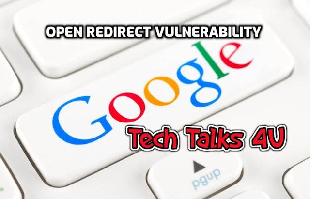 Open Redirect Vulnerability Cheat Sheet Google Links | Now Fixed | #TechTalks