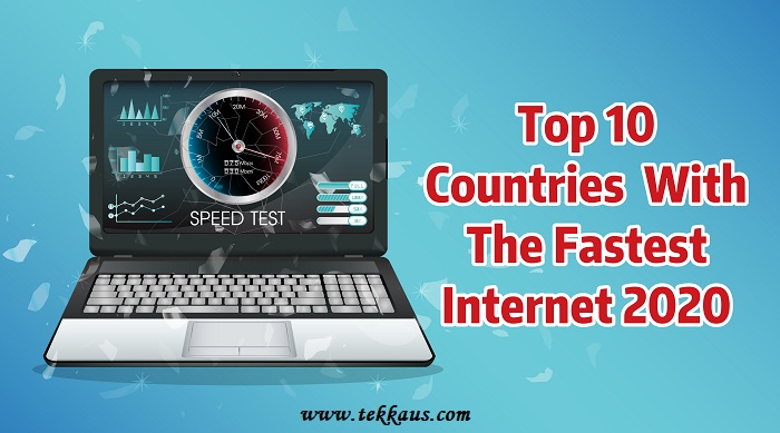 Top 10 Countries With The Fastest Internet In The World-2020