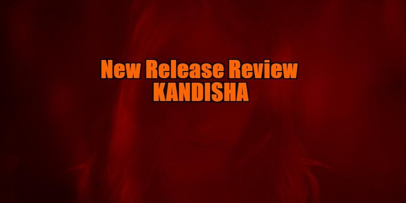 kandisha review