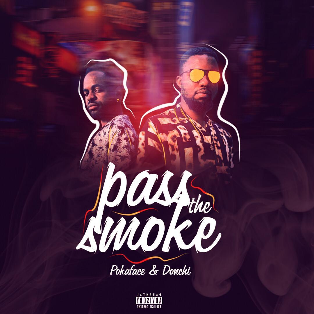"""Pokaface X Donchi – """"Pass The Smoke"""" #Arewapublisize"""
