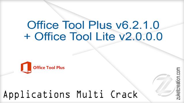 Office Tool plus v6.2.1.0 + Office Tool Lite v2.0.0.0   |  17 MB