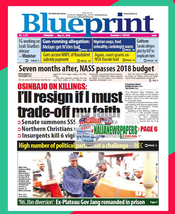 Nigeria newspapers todays the blue print newspaper headlines 17 below are the headlines found on the blueprint online newspaper for today thursday 17 may 2018 malvernweather Images