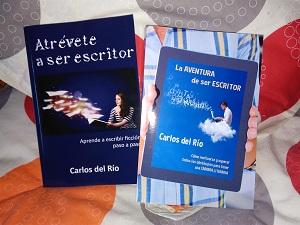 Atrévete a ser escritor y La aventura de ser escritor, de Carlos del Río