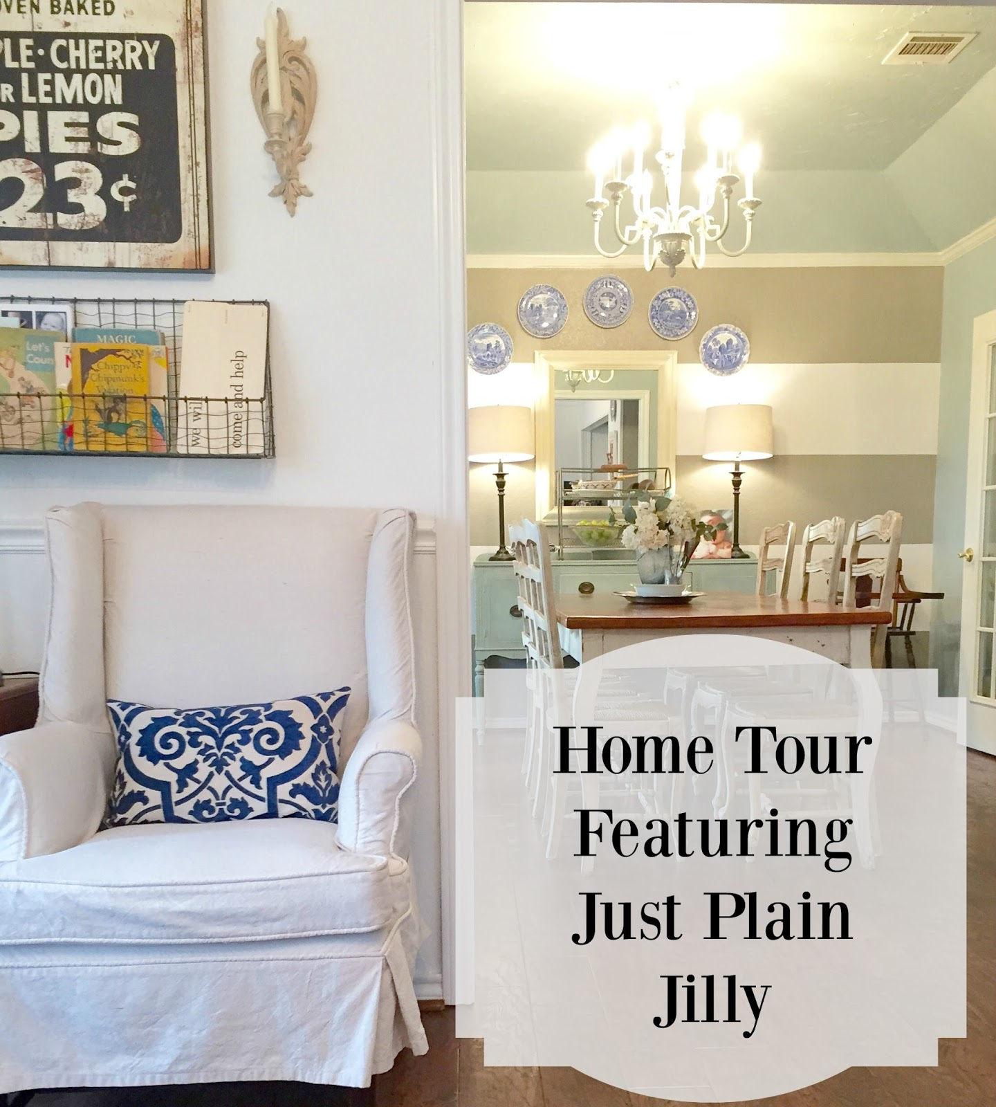 First Friday Home Tour Featuring Just Plain Jilly | Poofing the Pillows