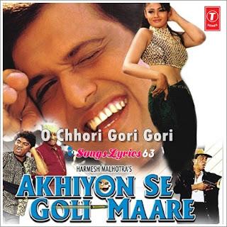 O Chhori Gori Gori Songs Lyrics Akhiyon Se Goli Maare [2002]