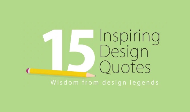 15 Inspiring Design Quotes Wisdom from Design Legends