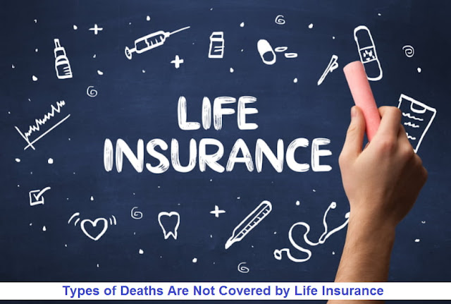 Types of Deaths Are Not Covered by Life Insurance