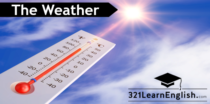 Vocabulary about the weather for ESL students. Learn basic words such as rainy, cloudy, sunny, snowy, hot, warm, cold, freezing... - Free printable worksheets - 321LearnEnglish.com