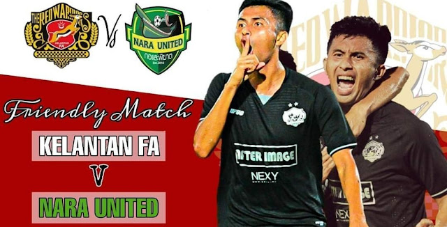 Live Streaming Kelantan FA vs Nara United 25.1.2020 Friendly Match
