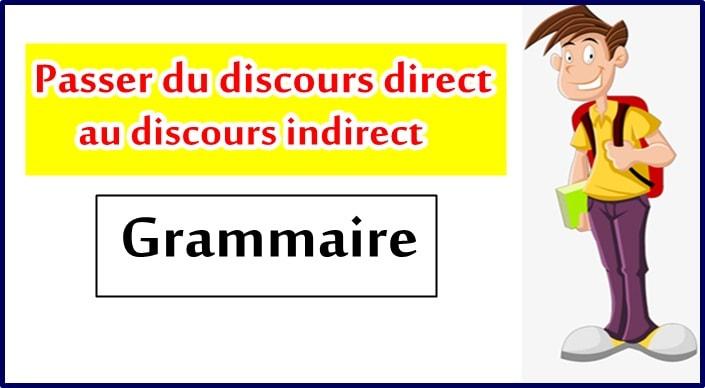 Comment passer d'un discours direct au discours indirect ?