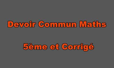 Devoir Commun Maths 5ème et Corrigé