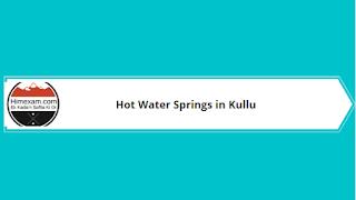 Hot Water Springs in Kullu