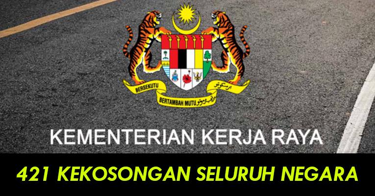 Jawatan Kosong di Kementerian Kerja Raya KKR - 421 Kekosongan Seluruh Negara