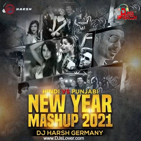 Bollywood X Punjabi New Year 2021 Mashup DJ Harsh Germany